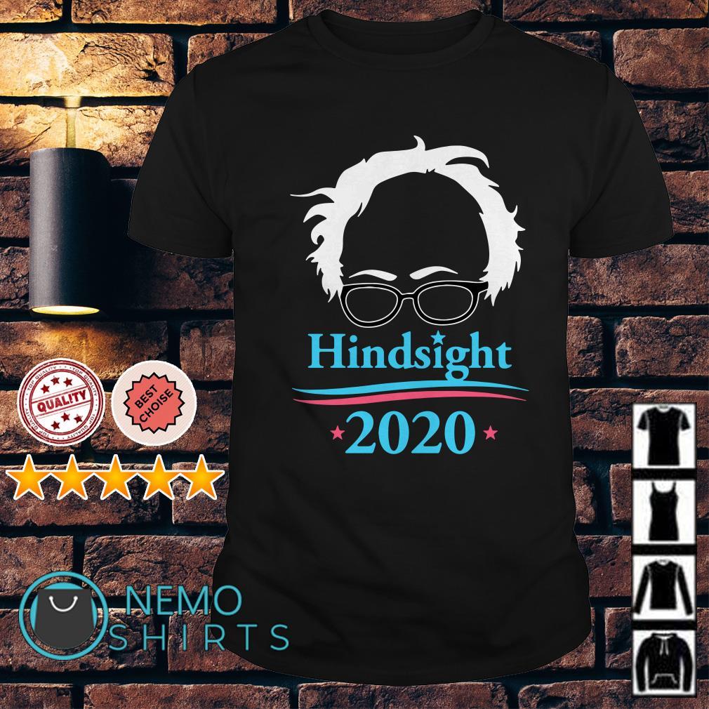 Bernie Sanders Hindsight 2020 shirt