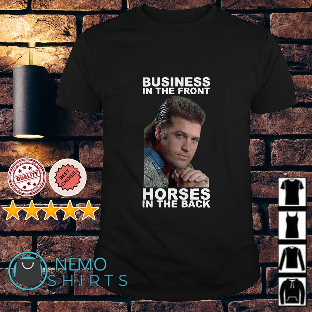 Billy Ray Cyrus Business in the front horses in the back shirt