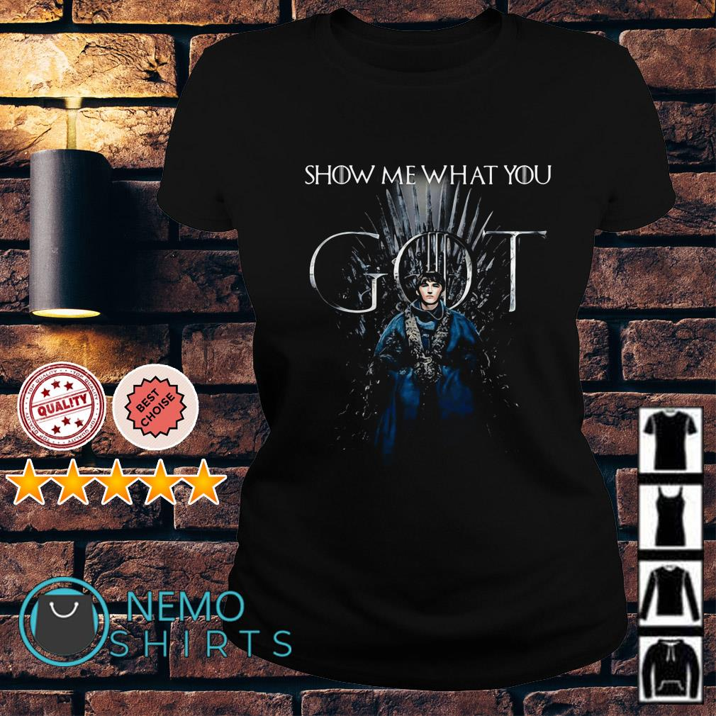 Bran Stark Show me what you Game of Thrones Ladies Tee