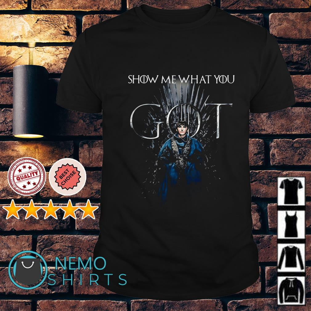 Bran Stark Show me what you Game of Thrones shirt
