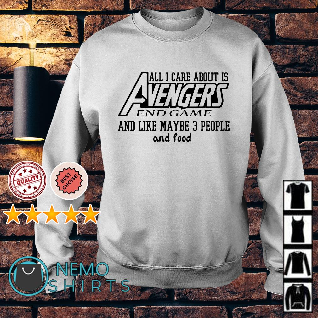 All I care about is Avengers endgame and like maybe 3 people and food Sweater