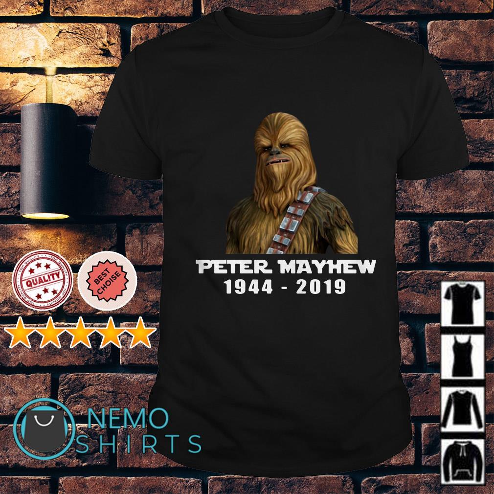 Chewbacca Peter Mayhew 1944 2019 shirt
