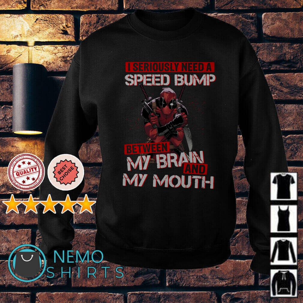 Deadpool I seriously need a speed bump between my brain Sweater