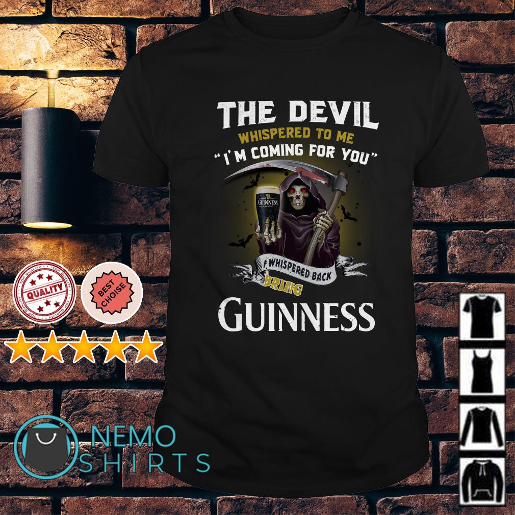 The Devil l whispered to me I whispered back bring Guinness shirt