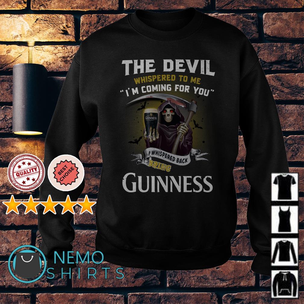 The Devil l whispered to me I whispered back bring Guinness Sweater