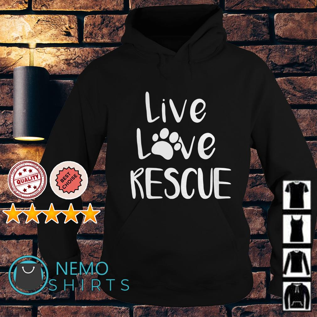 Dog paw live love rescue Hoodie