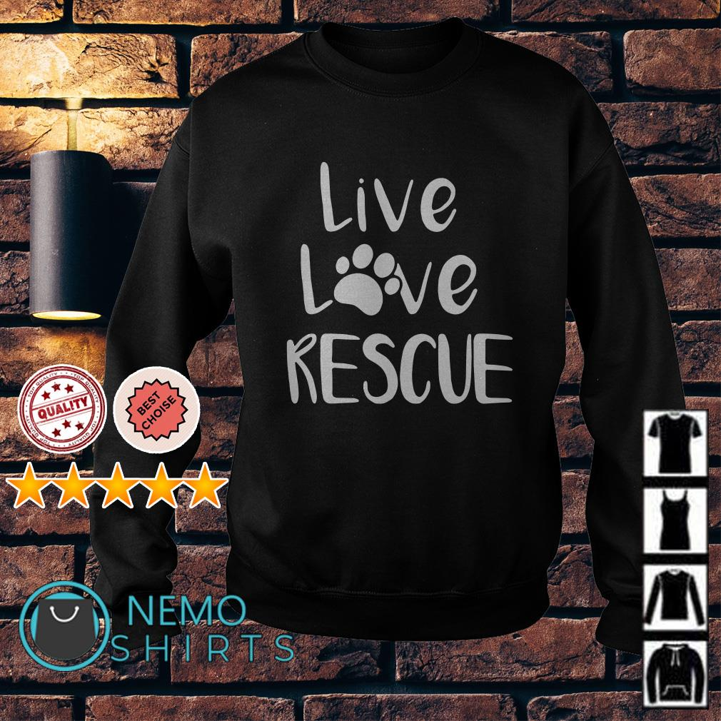 Dog paw live love rescue Sweater