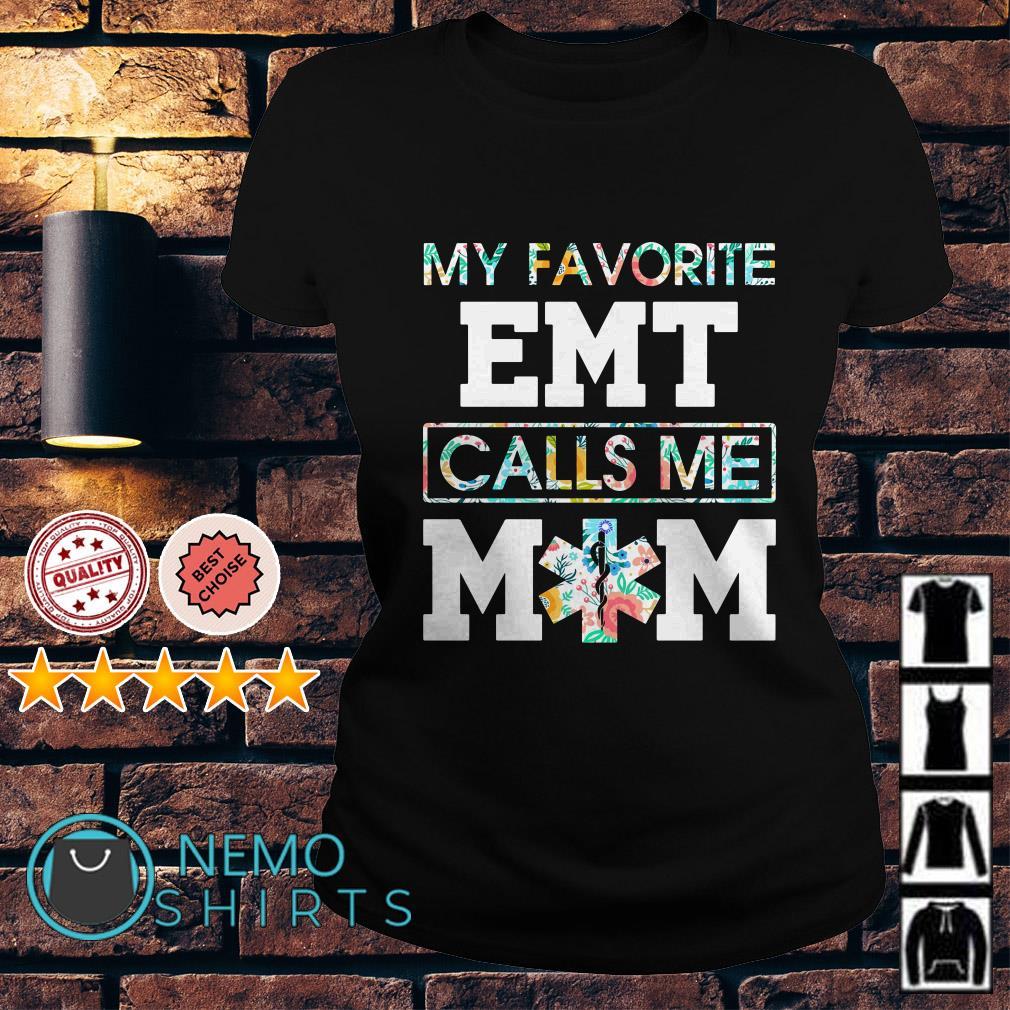 My favorite EMT calls me Mom Ladies Tee