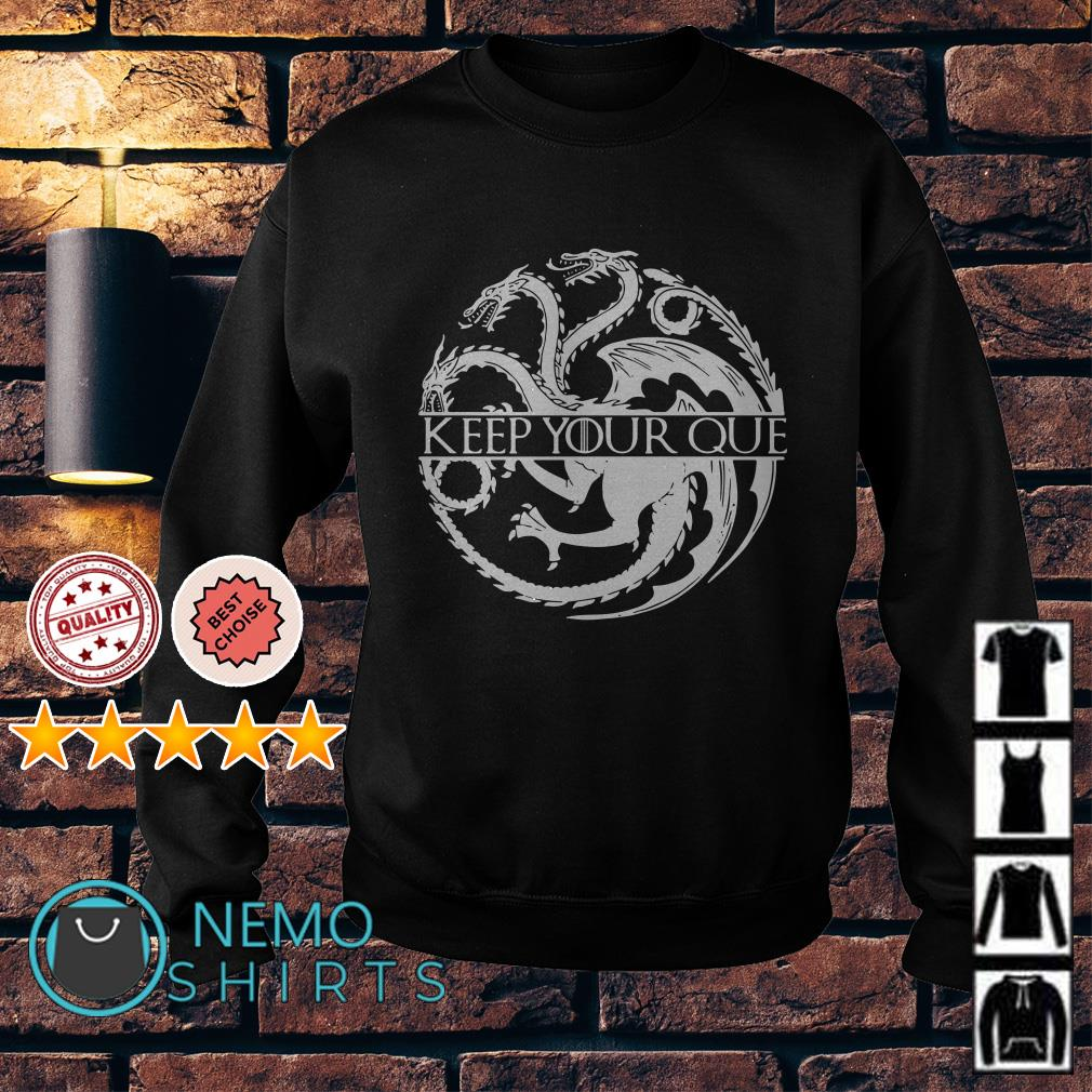 Game Of Thrones dragon keep your que Sweater