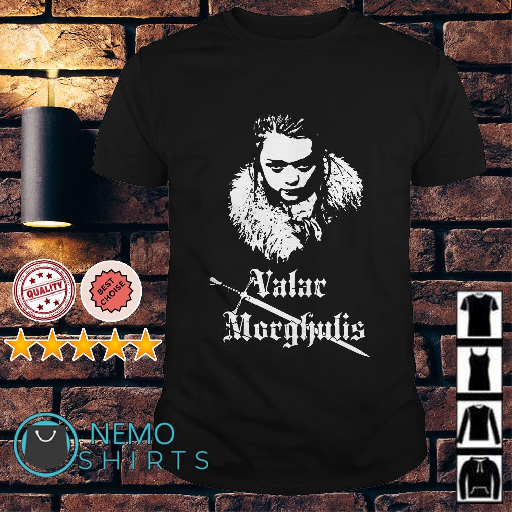 Game Of Thrones Arya Stark Valar Morghulis shirt