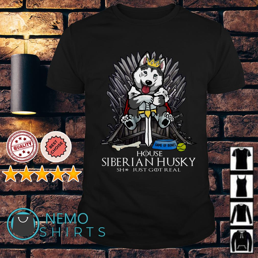 Game of Thrones house Siberian Husky shit just GOT real shirt