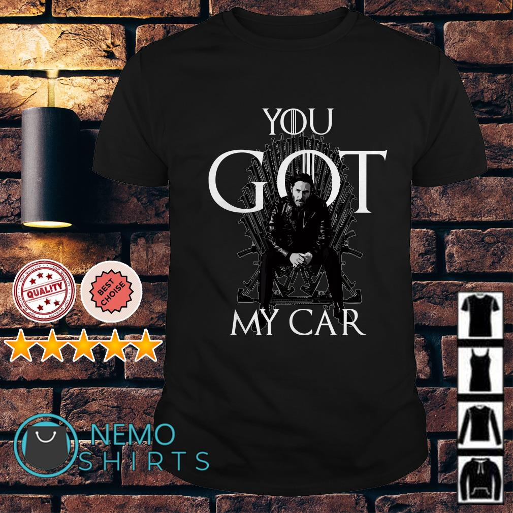 Game of Thrones Jon Snow you got my car shirt