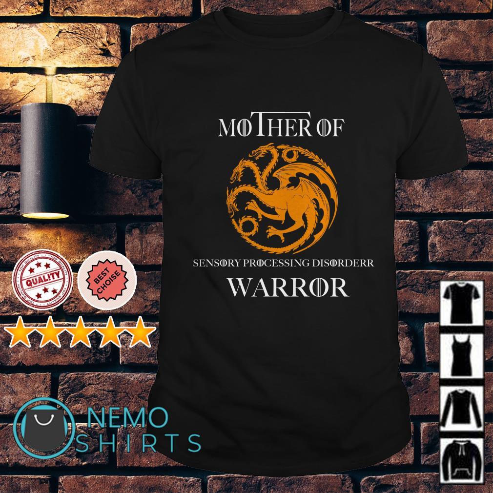 Game Of Thrones mother of sensory processing disorder warrior shirt