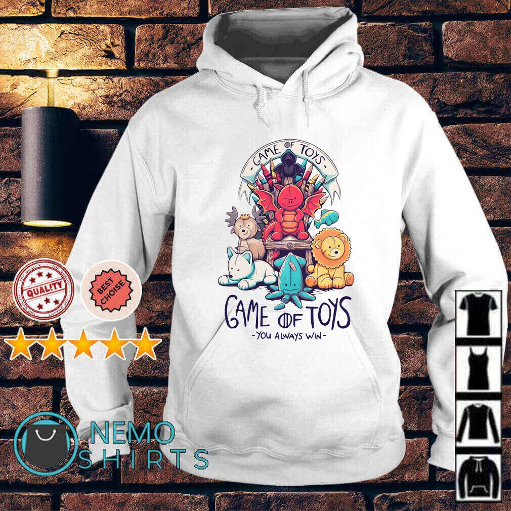 Game of Toys you always win Game of Thrones Hoodie