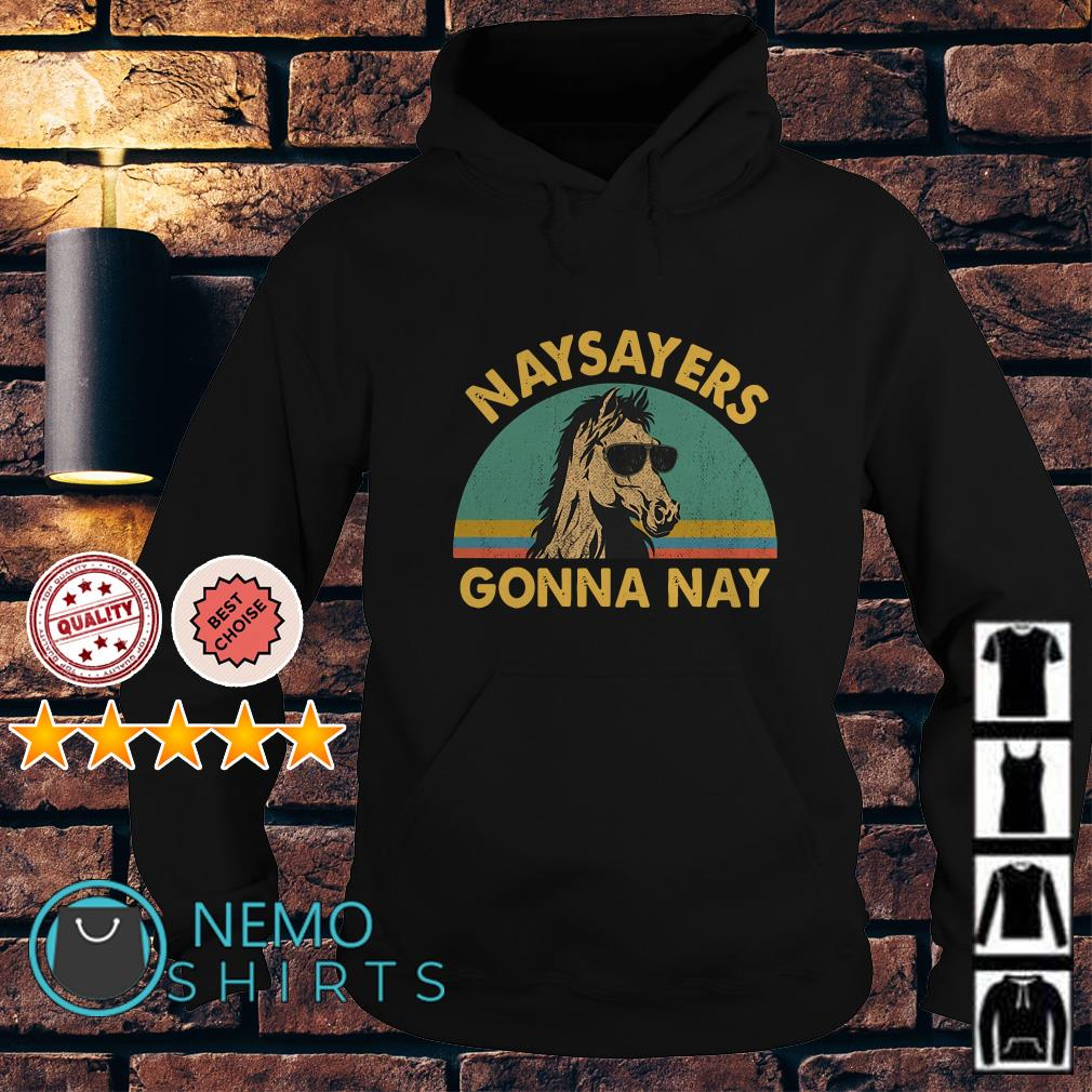 Horse naysayers gonna nay vintage Hoodie