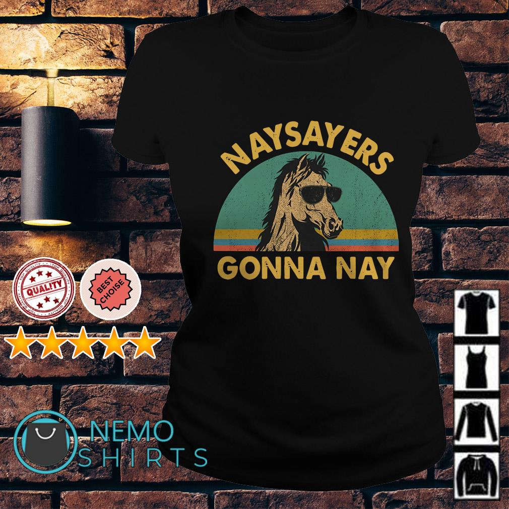 Horse naysayers gonna nay vintage Ladies Tee