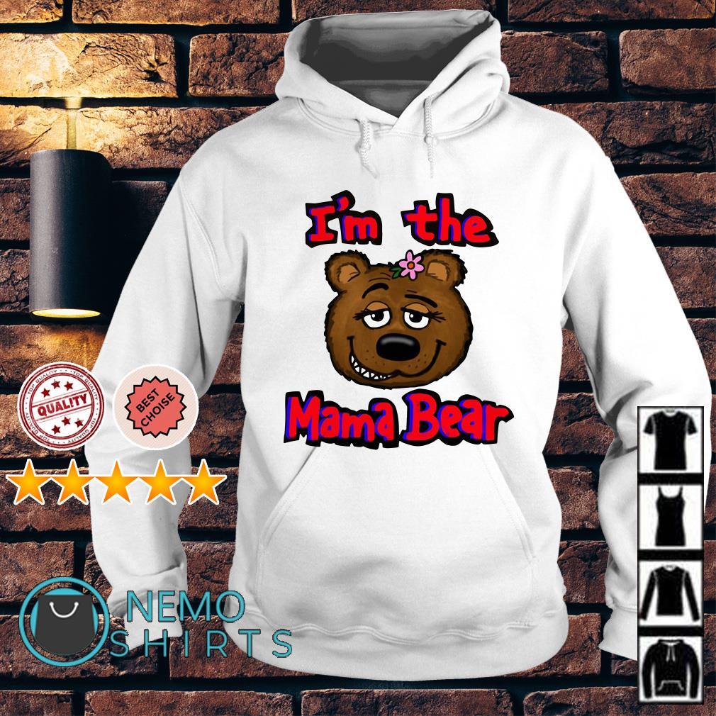 I'm the mama bear Hoodie