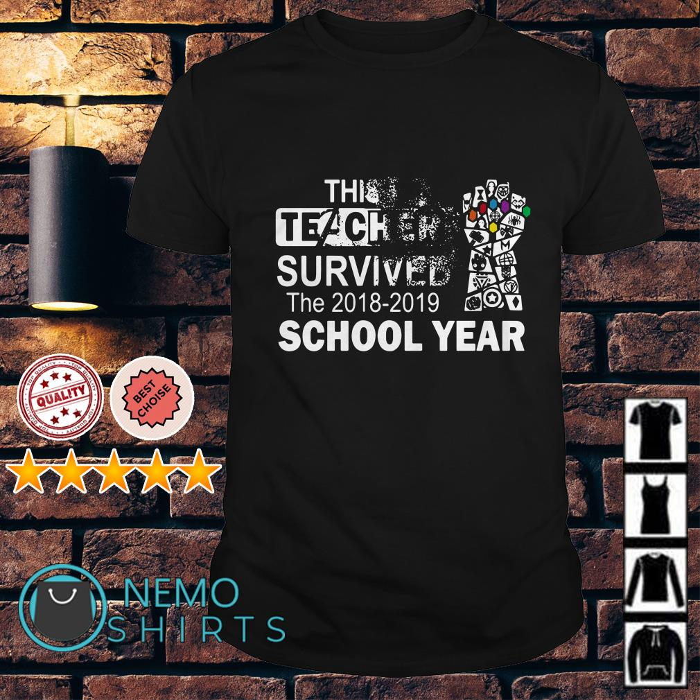Infinity Gauntlet this teacher survived the 2018 2019 school year shirt