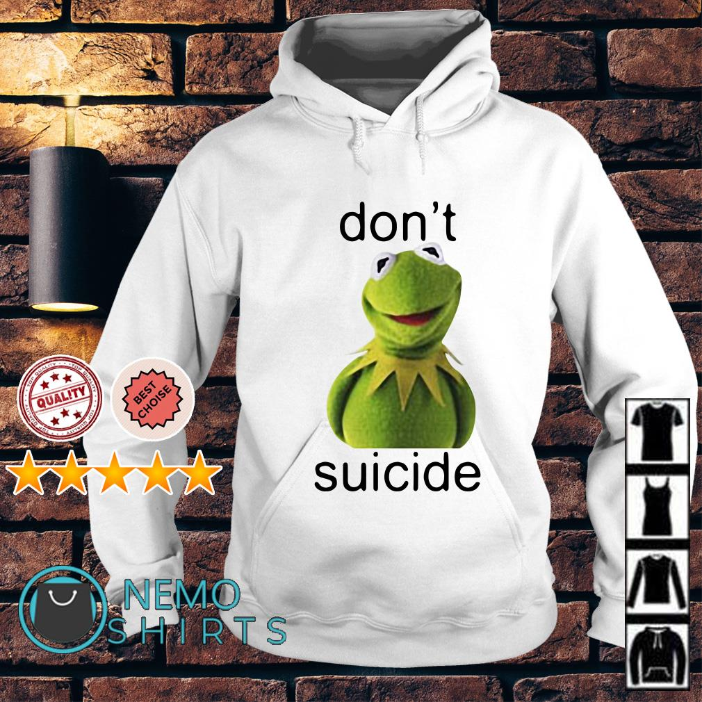 Kermit the Frog don't suicide Hoodie