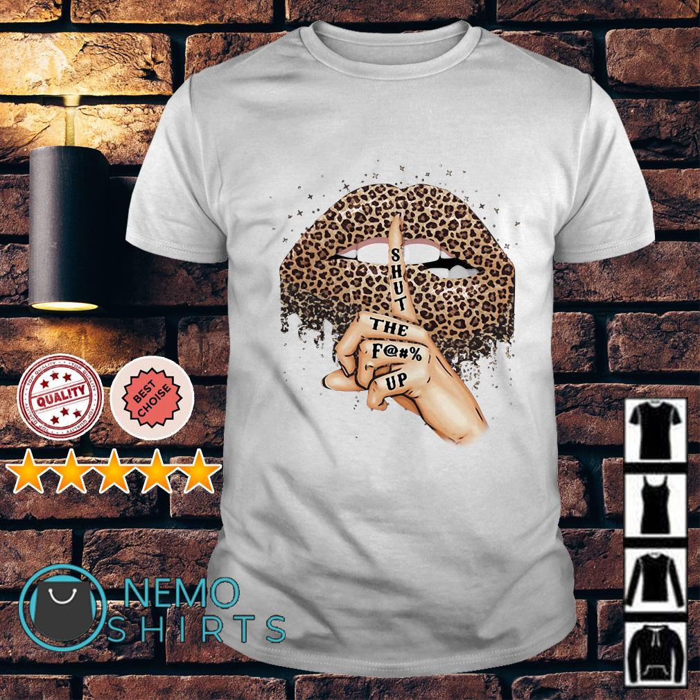 Leopard lips shut the fuck up shirt