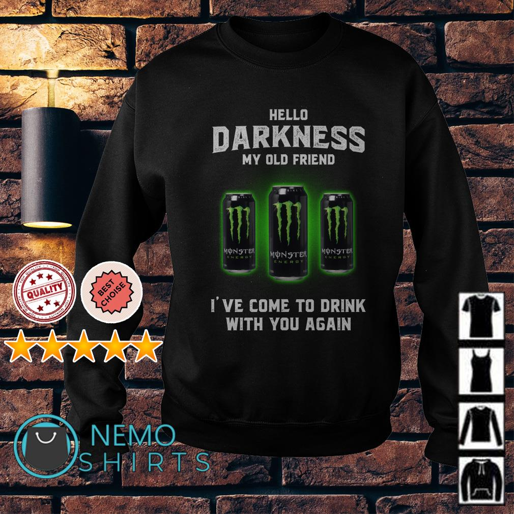Monster Energy hello darkness my old friend I've come to drink Sweater