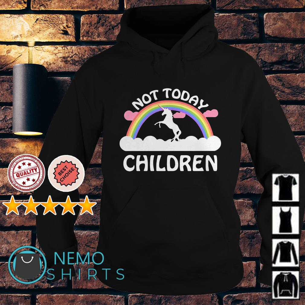 Rainbow Unicorn not today children Hoodie