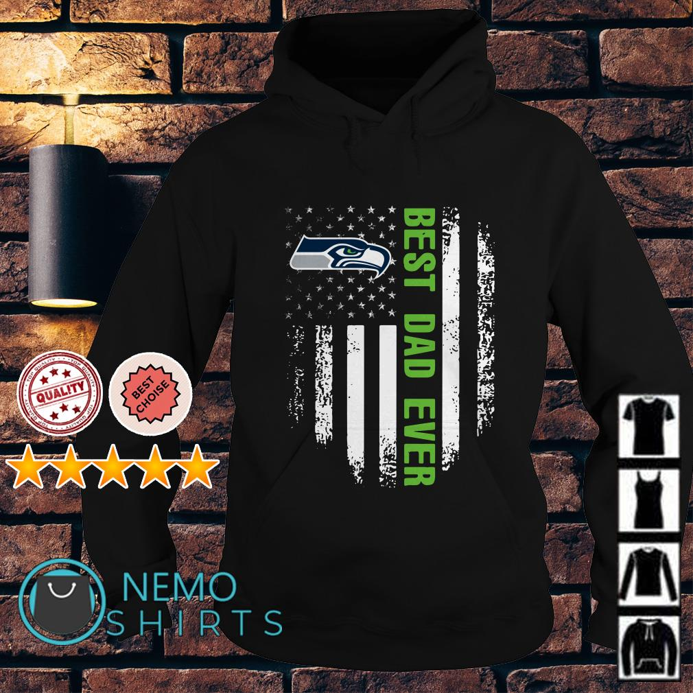 Seattle Seahawks best Dad ever independence day American flag Hoodie