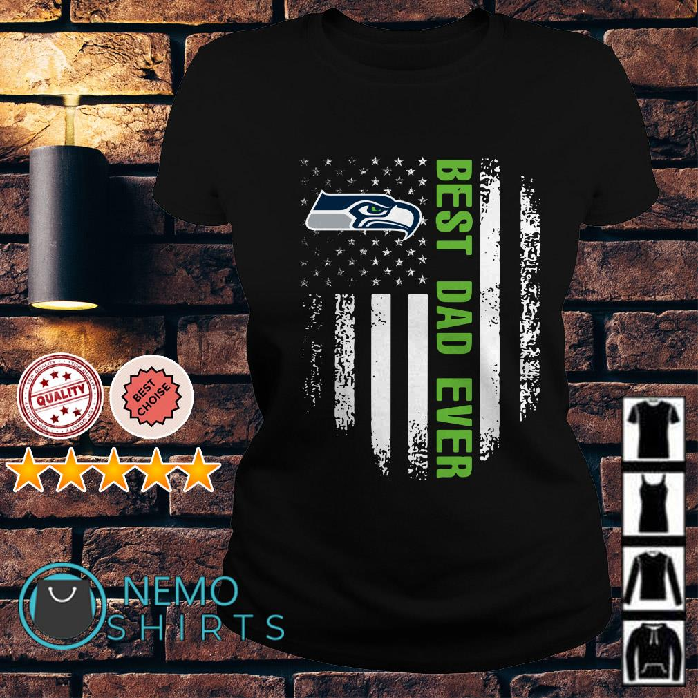 Seattle Seahawks best Dad ever independence day American flag Ladies Tee