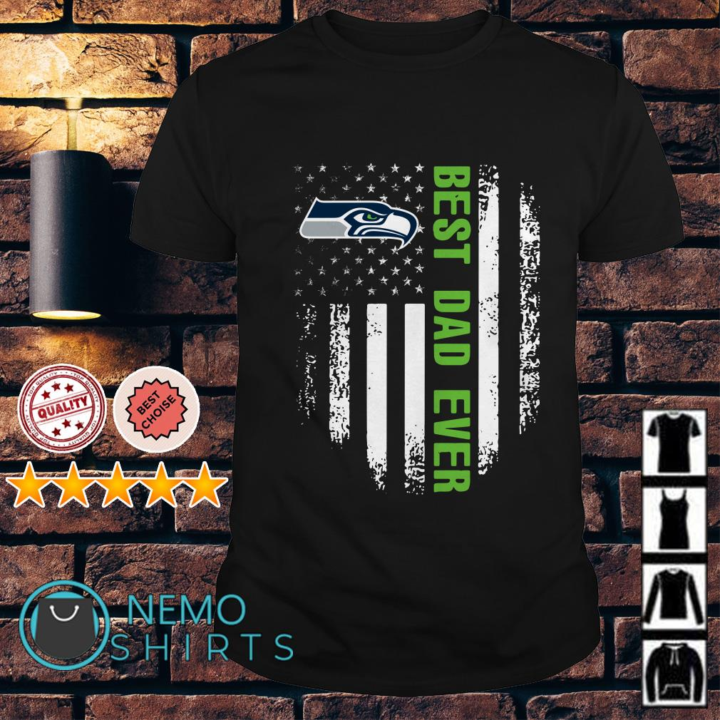 Seattle Seahawks best Dad ever independence day American flag shirt