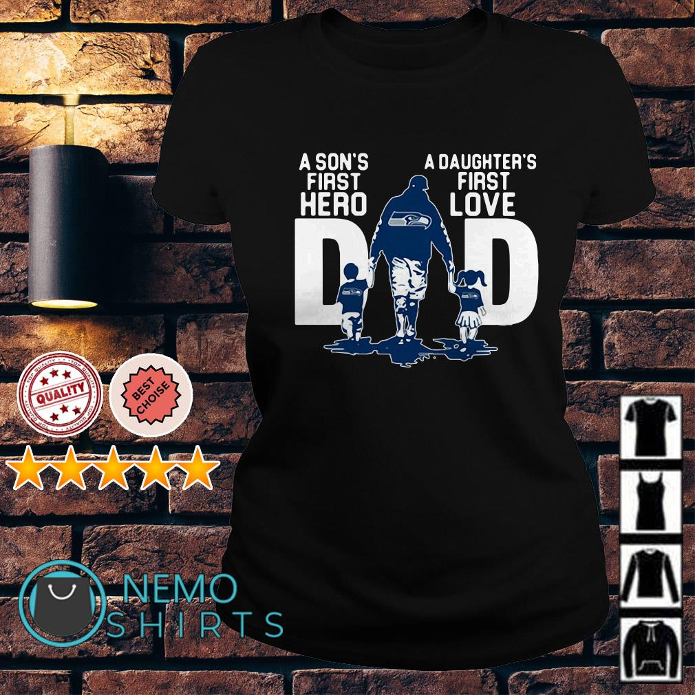 Seattle Seahawks Dad a Son's first hero a Daughter's first love Ladies Tee
