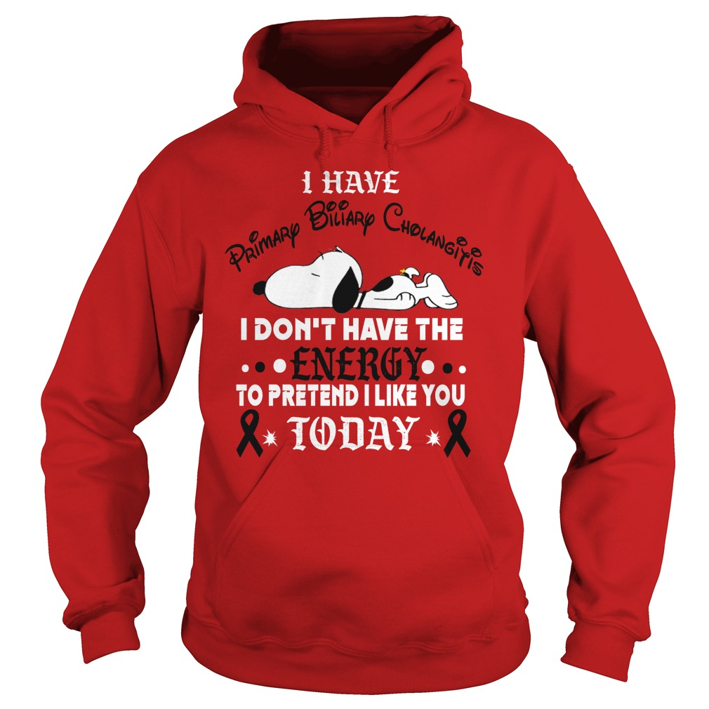 Snoopy I have primary biliary cholangitis I don't have the energy Hoodie