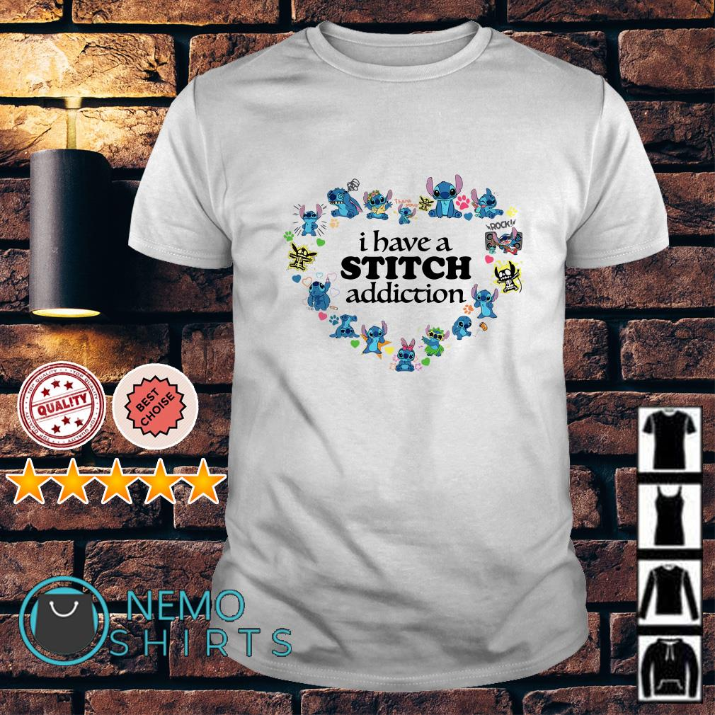 Stitch love I have a stitch addiction shirt