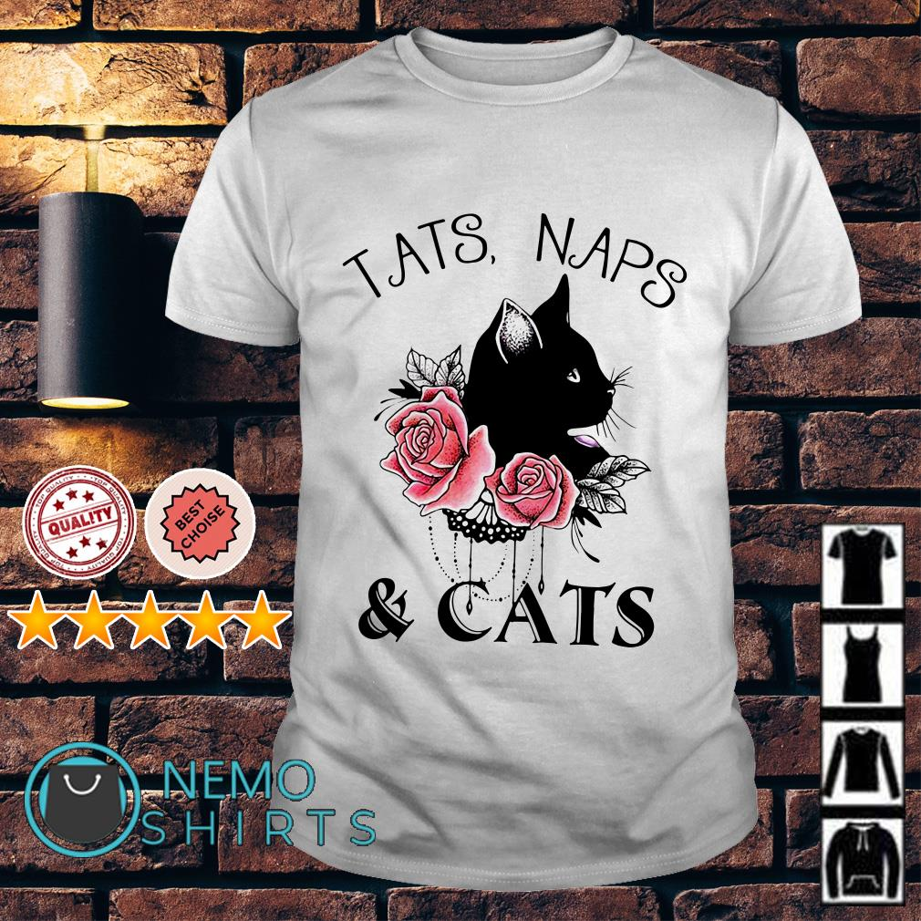 Tats naps and cats flower shirt
