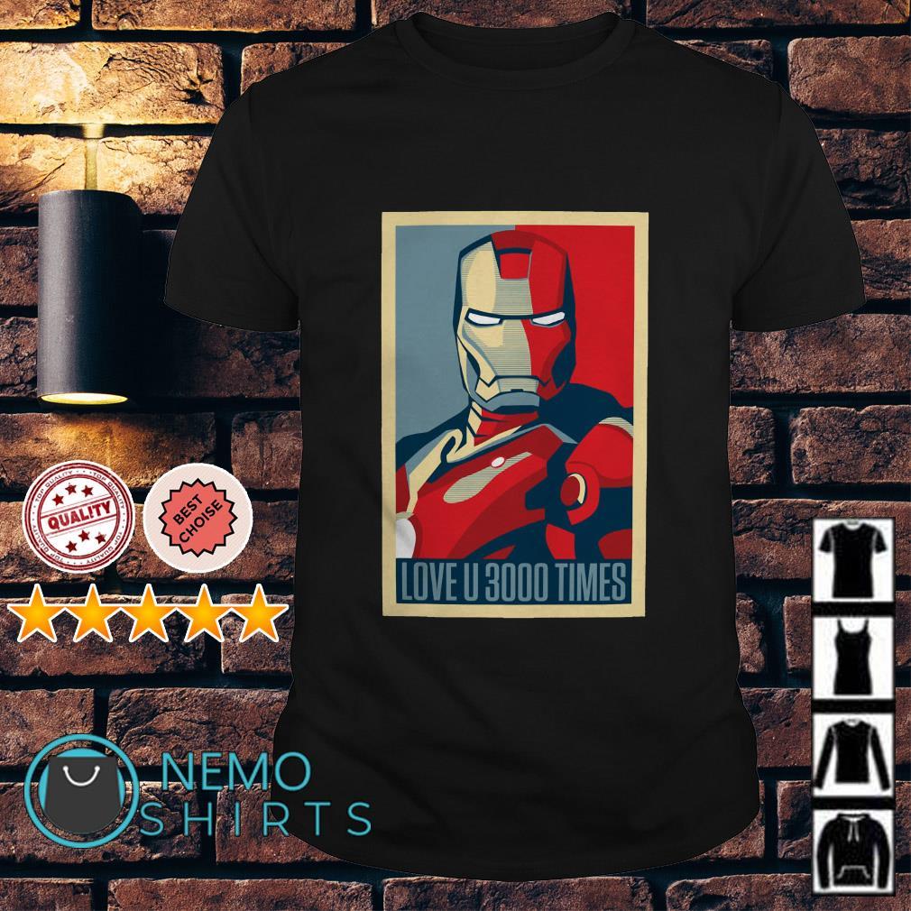 Tony Stark Iron Man I love you 3000 times shirt