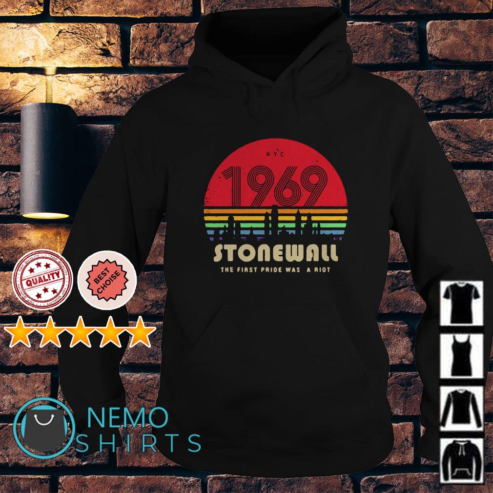 1969 stonewall the first pride was a riot vintage Hoodie