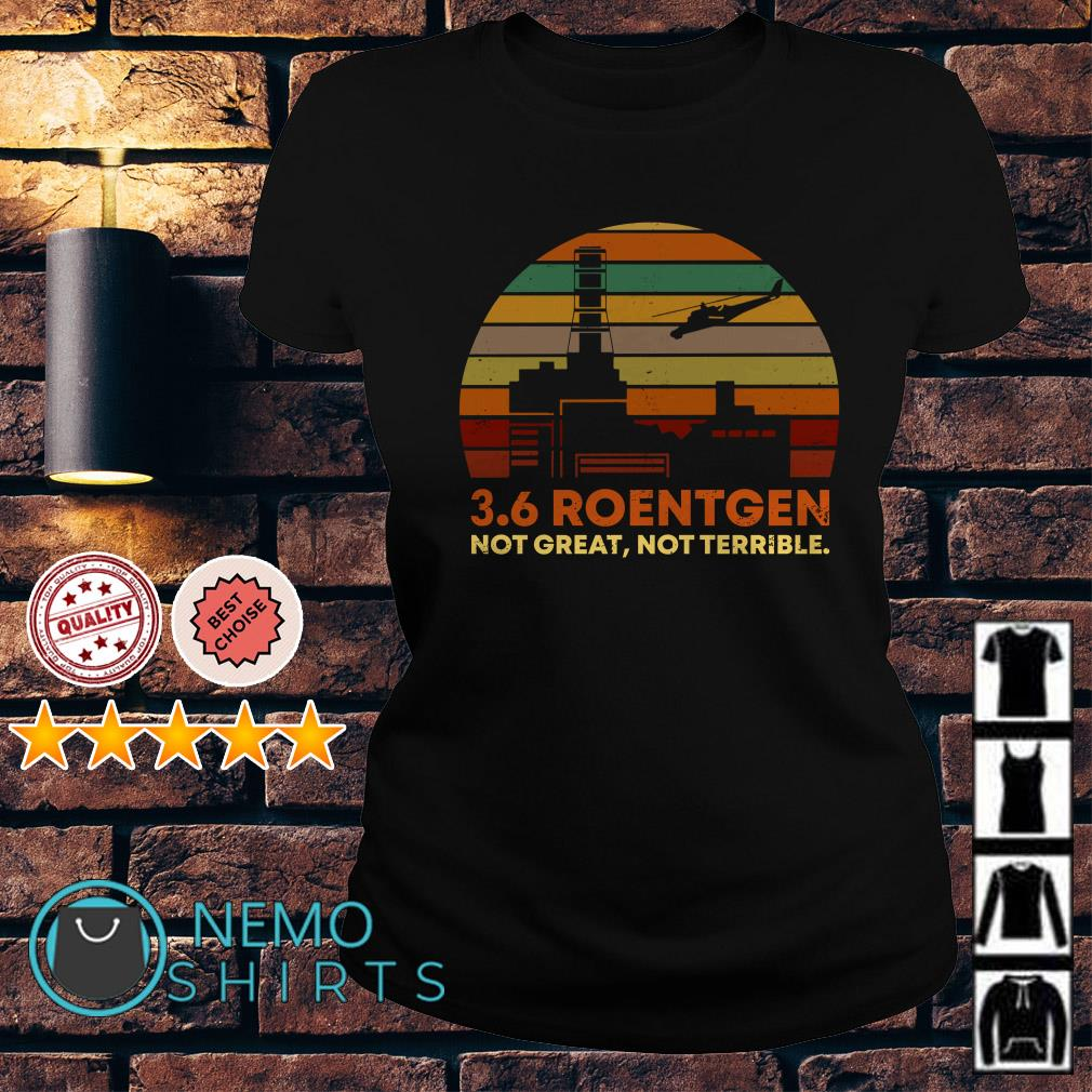 3.6 roentgen not great not terrible vintage Ladies Tee