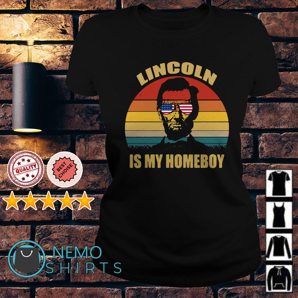 Abe Lincoln Is My Homeboy Independence day vintage Ladies Tee