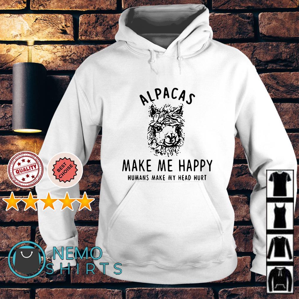 Alpacas make me happy humans make my head hurt Hoodie
