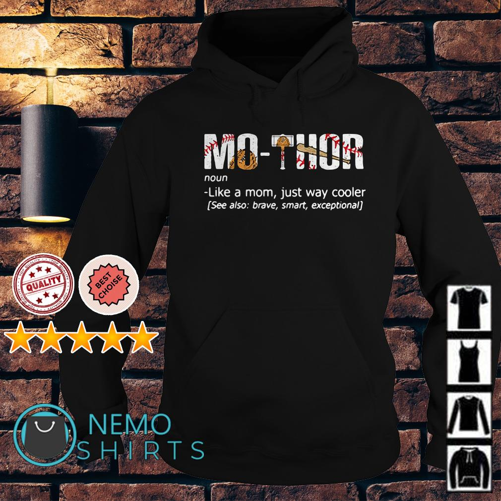 Baseball Mothor definition meaning like a mom just way cooler Hoodie