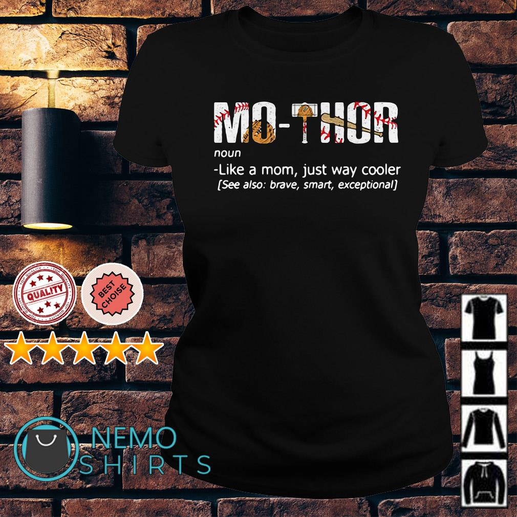 Baseball Mothor definition meaning like a mom just way cooler Ladies Tee