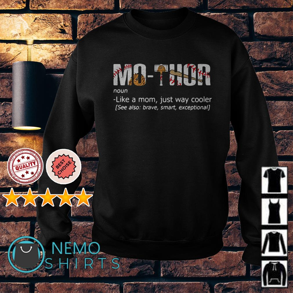 Baseball Mothor definition meaning like a mom just way cooler Sweater