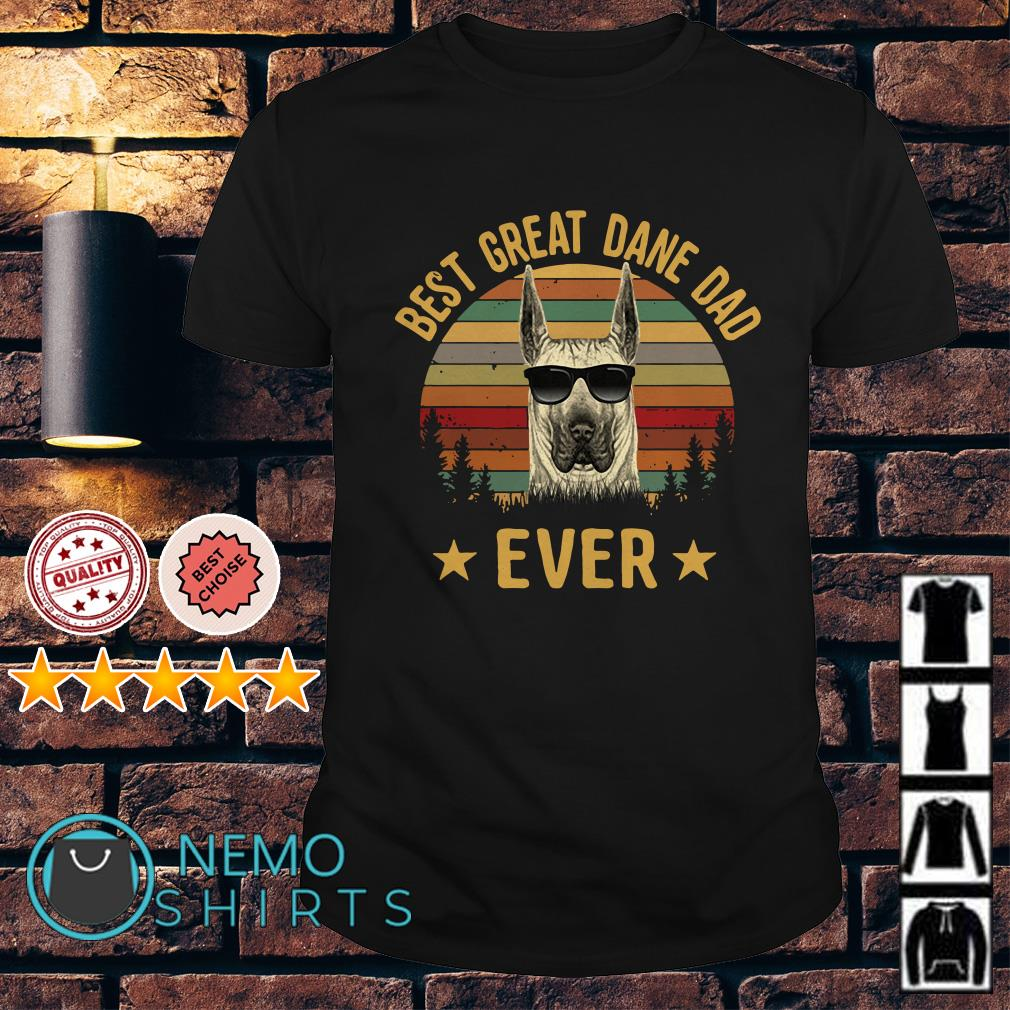 Best Great Dane Dad Ever vintage shirt