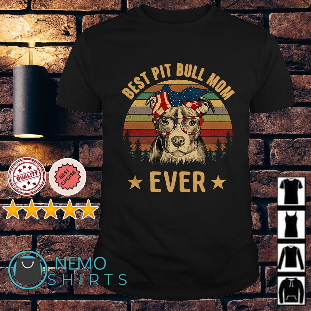 Best Pit Bull Mom Ever vintage shirt