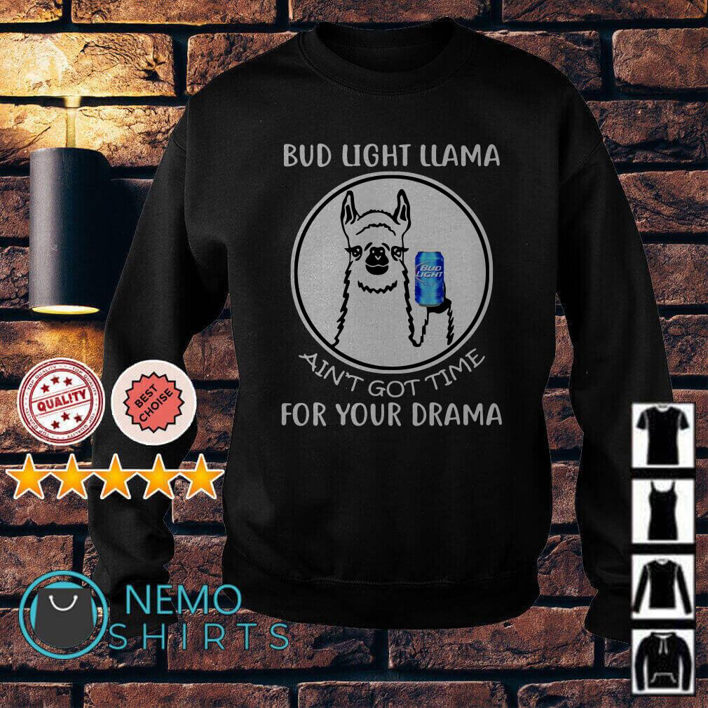Bud Light llama ain't got time for your drama Sweater