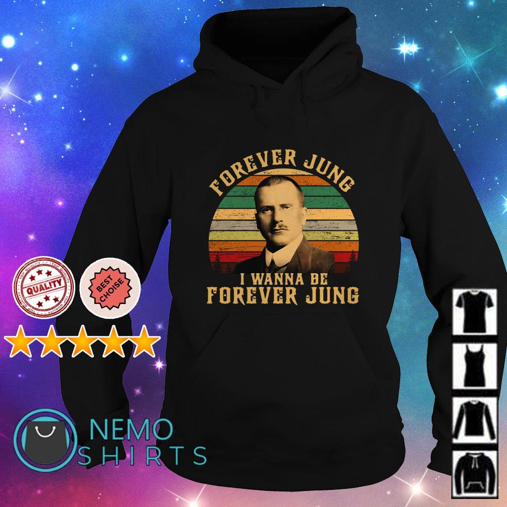 Carl Jung forever Jung I wanna be forever Jung vintage Hoodie