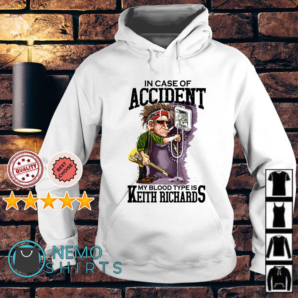 In case of accident my blood type is Keith Richard Hoodie