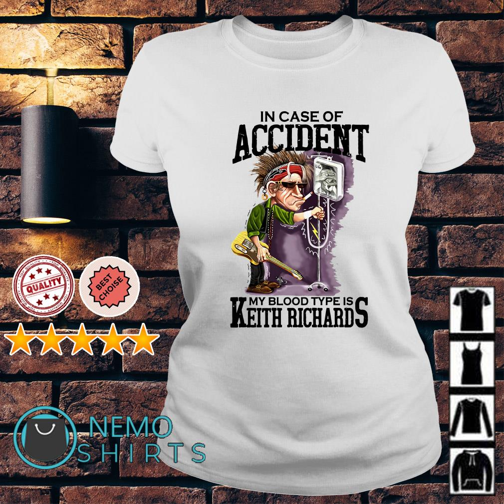 In case of accident my blood type is Keith Richard Ladies tee