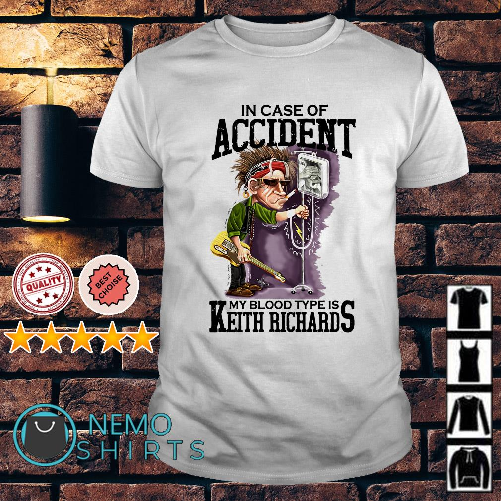 In case of accident my blood type is Keith Richard shirt