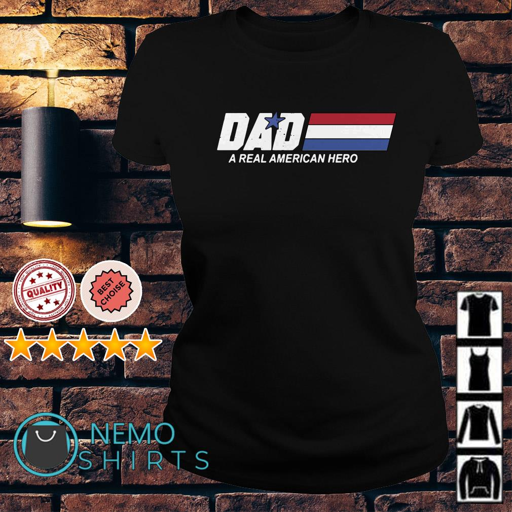 Dad a real American hero Ladies Tee