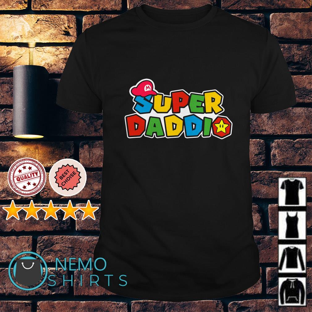 Daddy Super Mario super daddio shirt